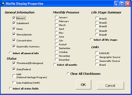 Use the Biofile Display Properties dialog box to select the fields you want to view from the following categories: general information, status, monthly presence, life stage summary, and links.